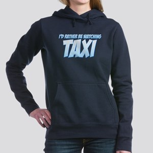 I'd Rather Be Watching Taxi Hooded Sweatshirt