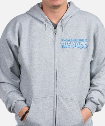 I'd Rather Be Watching The 4400 Zip Hoodie