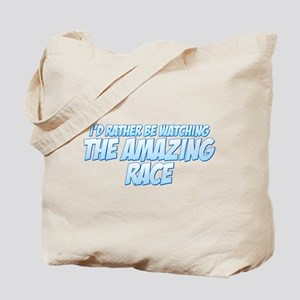 I'd Rather Be Watching The Amazing Race Tote Bag