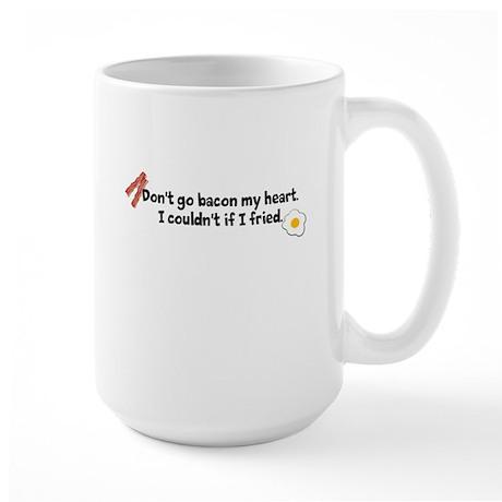 Dont go bacon my heart Mugs