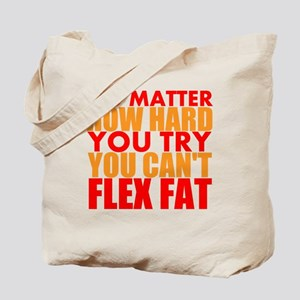 No Matter How Hard You Try You Cant Flex Fat Tote