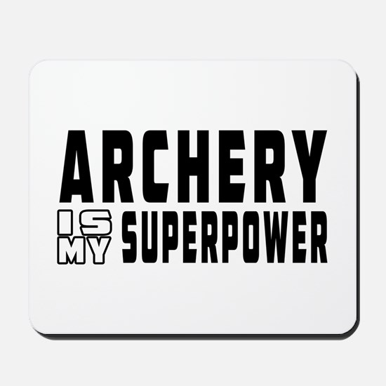 Archery Is My Superpower Mousepad