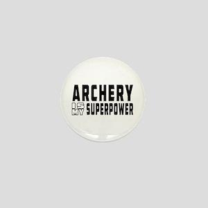 Archery Is My Superpower Mini Button