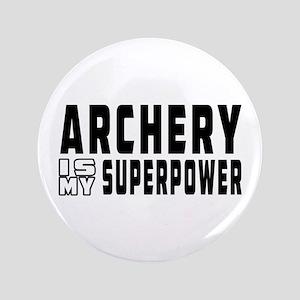 """Archery Is My Superpower 3.5"""" Button"""