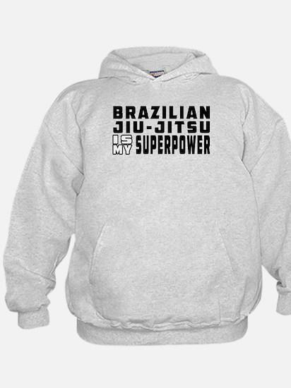 Brazilian Jiu-Jitsu Is My Superpower Hoodie