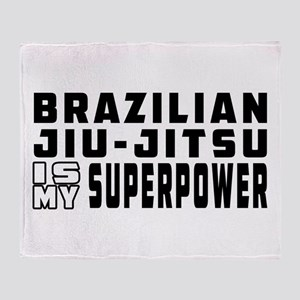 Brazilian Jiu-Jitsu Is My Superpower Throw Blanket