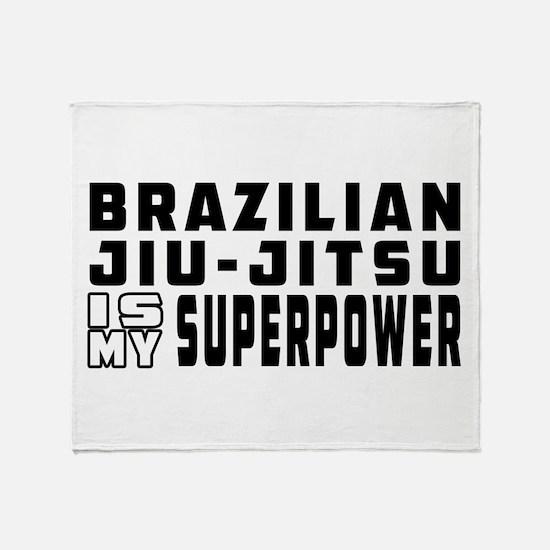 Brazilian Jiu-Jitsu Is My Superpower Throw Blanket