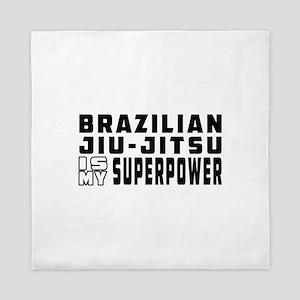 Brazilian Jiu-Jitsu Is My Superpower Queen Duvet
