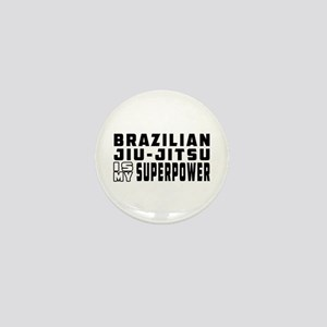Brazilian Jiu-Jitsu Is My Superpower Mini Button