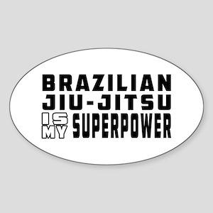 Brazilian Jiu-Jitsu Is My Superpower Sticker (Oval
