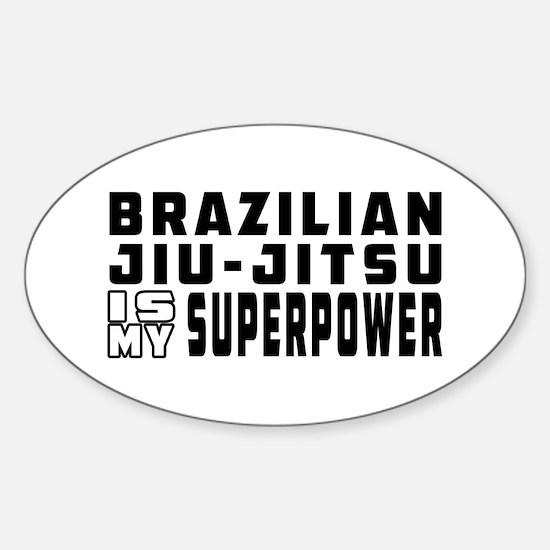 Brazilian Jiu-Jitsu Is My Superpower Decal