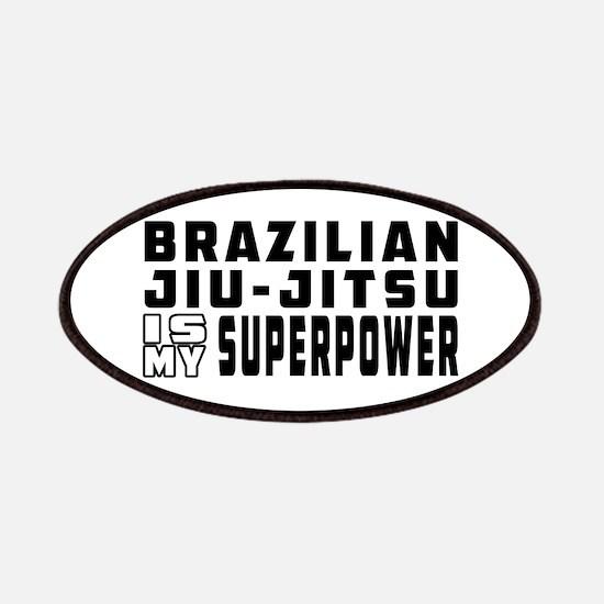 Brazilian Jiu-Jitsu Is My Superpower Patches