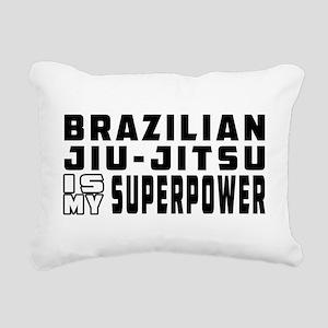Brazilian Jiu-Jitsu Is My Superpower Rectangular C