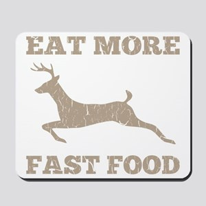 Eat More Fast Food Hunting Humor Mousepad