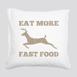 Eat More Fast Food Hunting Hu Square Canvas Pillow