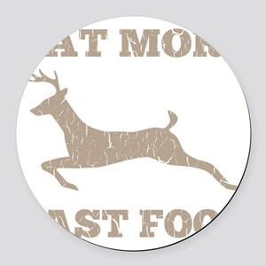 Eat More Fast Food Hunting Humor Round Car Magnet