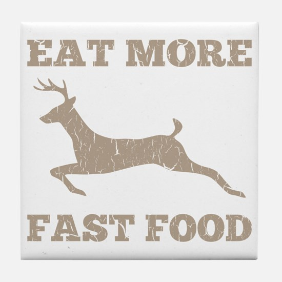 Eat More Fast Food Hunting Humor Tile Coaster
