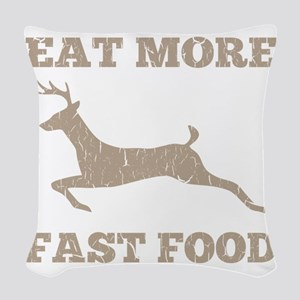 Eat More Fast Food Hunting Hum Woven Throw Pillow