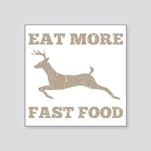 025df50151 Eat More Fast Food Hunting Square Sticker 3