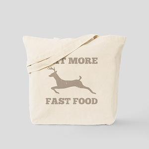 Eat More Fast Food Hunting Humor Tote Bag