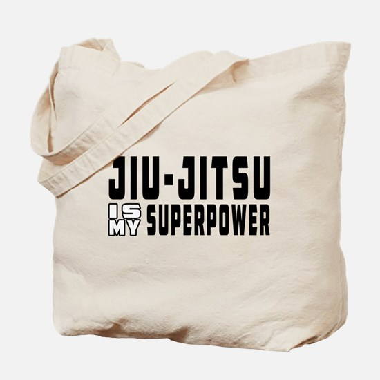 jiu Jitsu Is My Superpower Tote Bag