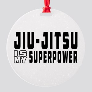 jiu Jitsu Is My Superpower Round Ornament