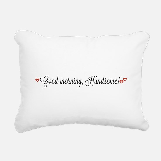 Good morning, Handsome Rectangular Canvas Pillow