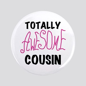 """Pink Awesome Cousin 3.5"""" Button"""