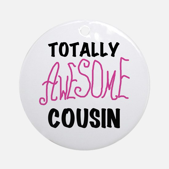 Pink Awesome Cousin Ornament (Round)