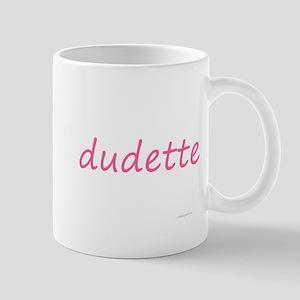 dudette Mug