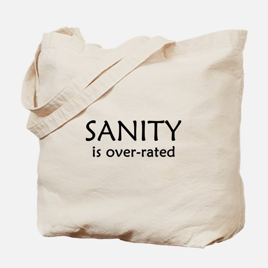 Sanity Is Over-rated Tote Bag