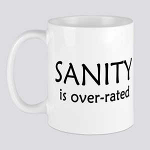 Sanity Is Over-rated Mug