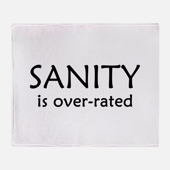 Sanity Is Over-rated Throw Blanket