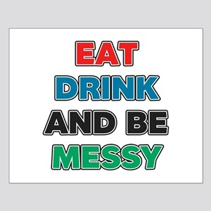 Eat Drink and Be Messy Small Poster