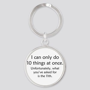 Ten Things At Once Round Keychain