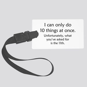 Ten Things At Once Large Luggage Tag