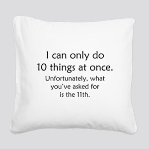 Ten Things At Once Square Canvas Pillow