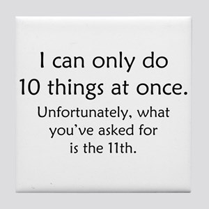 Ten Things At Once Tile Coaster
