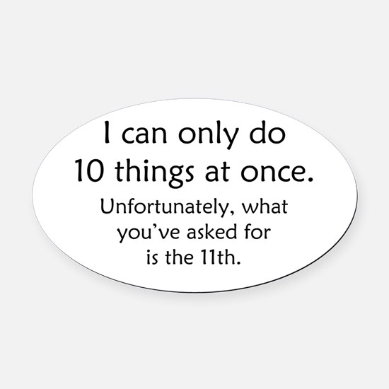 Ten Things At Once Oval Car Magnet