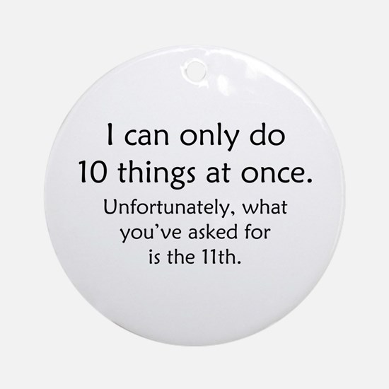 Ten Things At Once Ornament (Round)