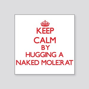 Keep calm by hugging a Naked Mole-Rat Sticker