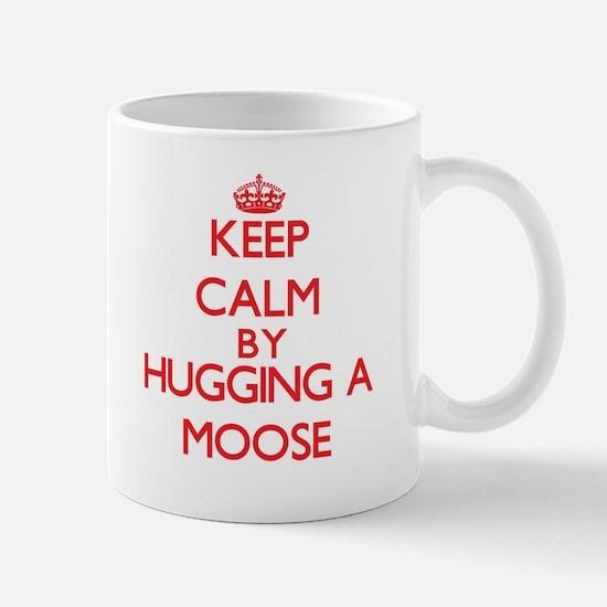 Keep calm by hugging a Moose Mugs