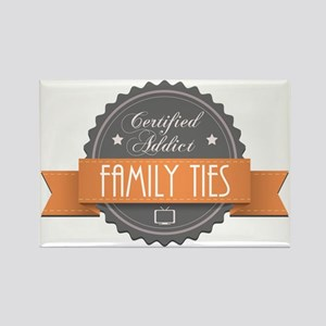 Certified Addict: Family Ties Rectangle Magnet