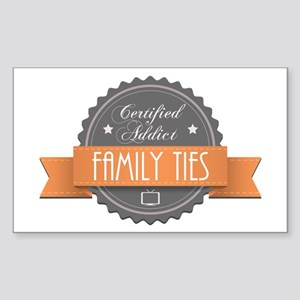 Certified Addict: Family Ties Rectangle Sticker