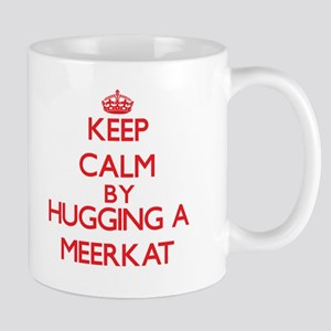 Keep calm by hugging a Meerkat Mugs