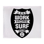 Less work more Surf Throw Blanket