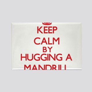Keep calm by hugging a Mandrill Magnets