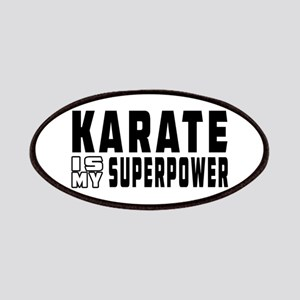 Karate Is My Superpower Patches