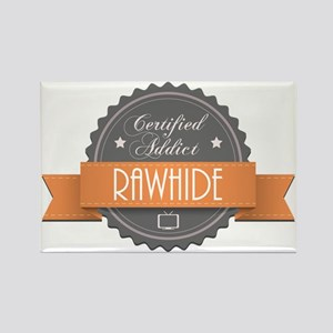 Certified Addict: Rawhide Rectangle Magnet