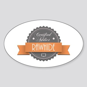 Certified Addict: Rawhide Oval Sticker
